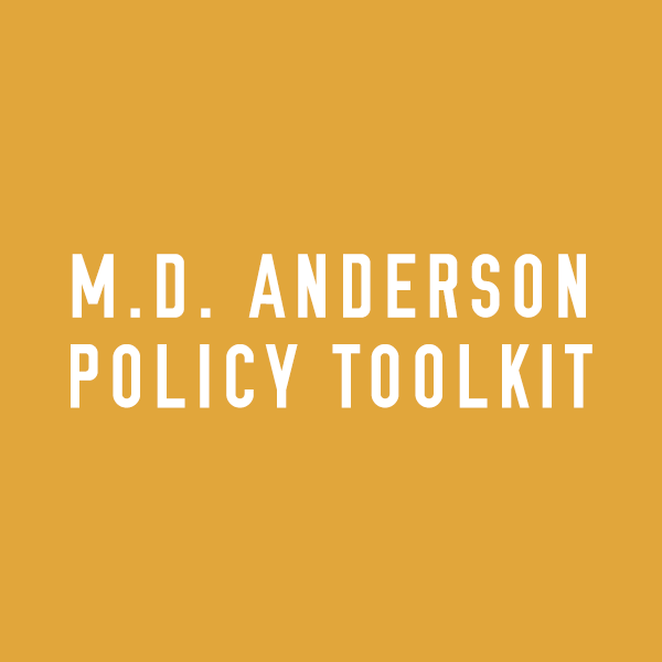 M.D. Anderson Policy Toolkit