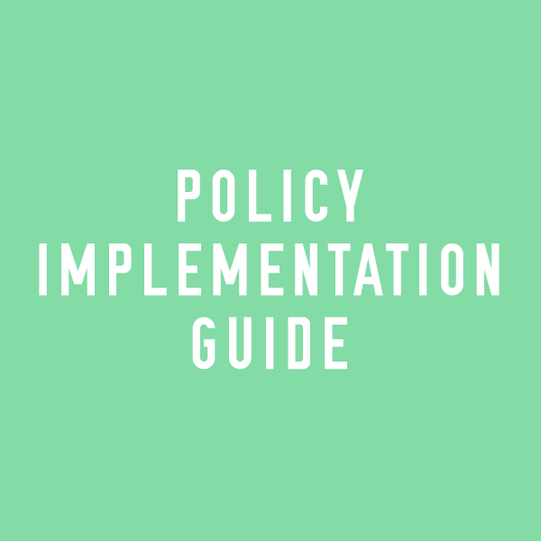 Policy Implementation guide